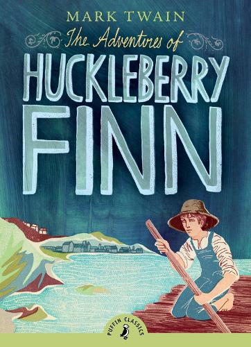 The Adventures of Huckleberry Finn - Puffin Classics (Paperback)