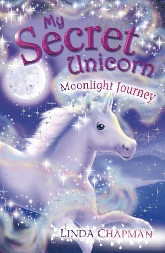 My Secret Unicorn: Moonlight Journey - My Secret Unicorn (Paperback)
