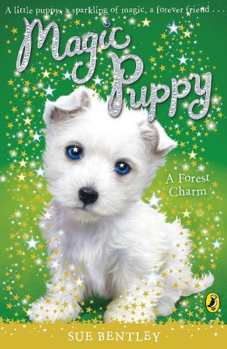 Magic Puppy: A Forest Charm - Magic Puppy (Paperback)