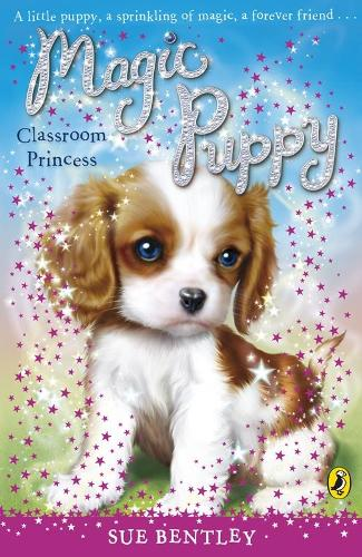 Magic Puppy: Classroom Princess - Magic Puppy (Paperback)