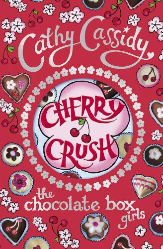 Chocolate Box Girls: Cherry Crush - Chocolate Box Girls (Paperback)