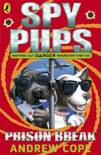 Spy Pups: Prison Break - Spy Pups (Paperback)