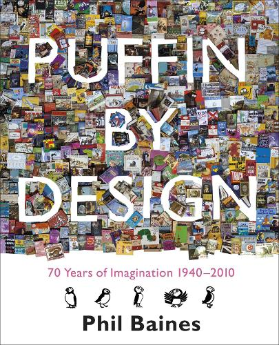 Puffin By Design: 2010 70 Years of Imagination 1940 - 2010 (Paperback)