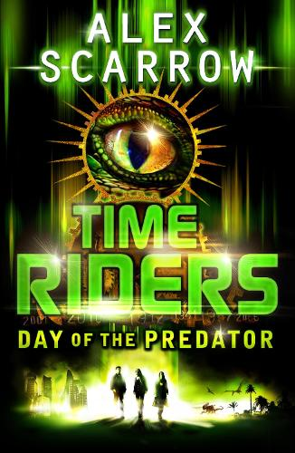 TimeRiders: Day of the Predator (Book 2) - TimeRiders (Paperback)