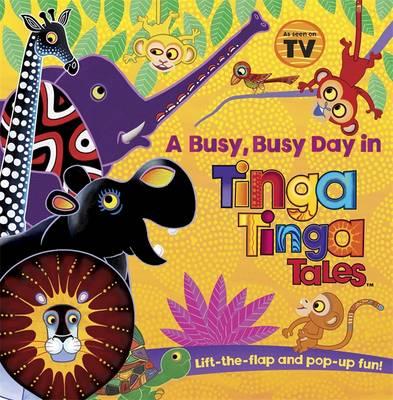 Tinga Tinga Tales: A Busy, Busy Day in Tinga Tinga - Tinga Tinga Tales (Hardback)