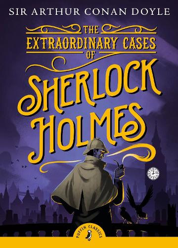 The Extraordinary Cases of Sherlock Holmes - Puffin Classics (Paperback)