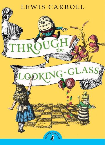 Through the Looking Glass and What Alice Found There - Puffin Classics (Paperback)