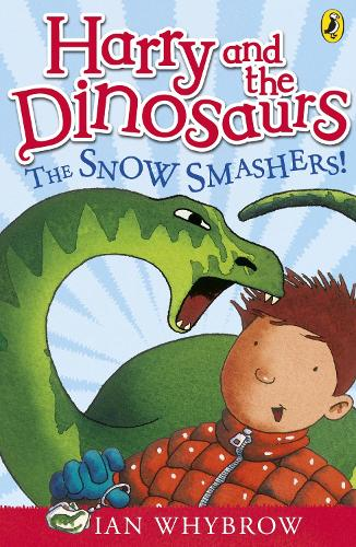 Harry and the Dinosaurs: The Snow-Smashers! - Harry and the Dinosaurs (Paperback)