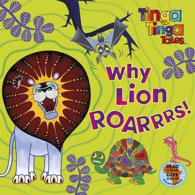 Tinga Tinga Tales: Why Lion Roarrrs! - Tinga Tinga Tales (Paperback)
