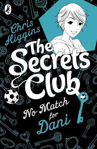 The Secrets Club: No Match for Dani - The Secrets Club (Paperback)