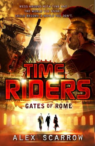 TimeRiders: Gates of Rome (Book 5) - TimeRiders (Paperback)