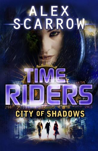 TimeRiders: City of Shadows (Book 6) - TimeRiders (Paperback)
