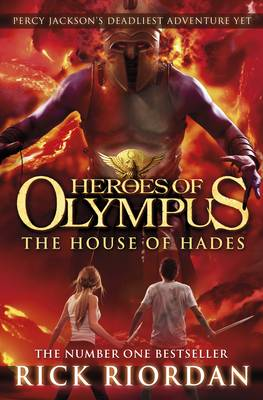 The House of Hades (Heroes of Olympus Book 4) - Heroes of Olympus (Hardback)