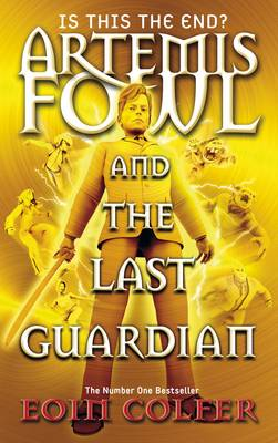 Artemis Fowl and the Last Guardian - Artemis Fowl (Hardback)