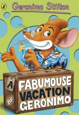 Geronimo Stilton: A Fabumouse Vacation for Geronimo (#9) - Geronimo Stilton (Paperback)