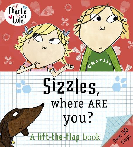 Charlie and Lola: Sizzles, Where are You? - Charlie and Lola (Board book)