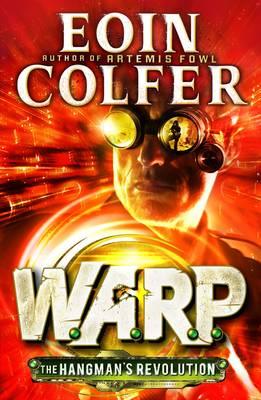 The Hangman's Revolution (W.A.R.P. Book 2) - WARP (Hardback)