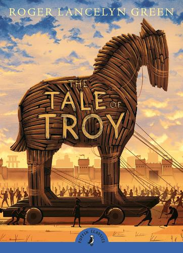 The Tale of Troy - Puffin Classics (Paperback)