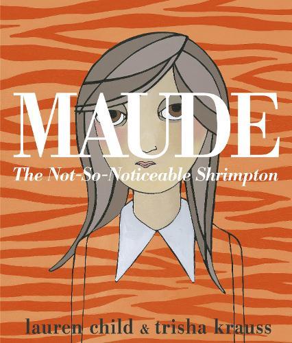 Maude: The Not-So-Noticeable Shrimpton (Paperback)