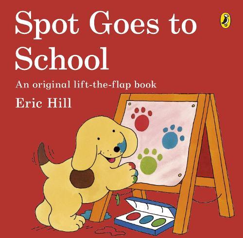 Spot Goes to School - Spot - Original Lift The Flap (Paperback)