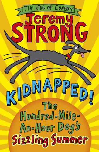 Kidnapped! The Hundred-Mile-an-Hour Dog's Sizzling Summer (Paperback)