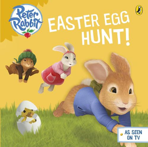 Peter Rabbit animation: Easter Egg Hunt! - Peter Rabbit Animation (Board book)