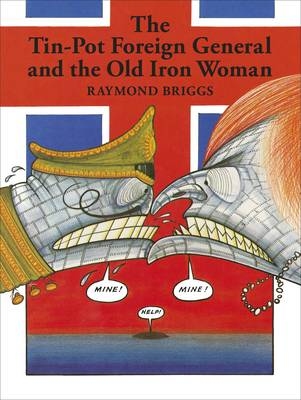 The Tin-Pot Foreign General And the Old Iron Woman (Hardback)