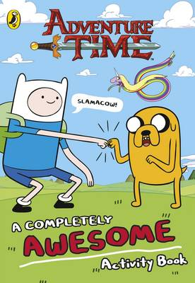 Adventure Time: A Completely Awesome Activity Book - Adventure Time (Paperback)