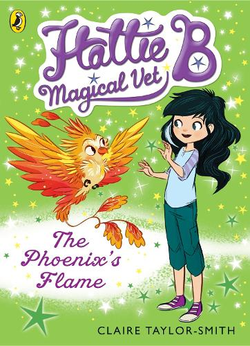 Hattie B, Magical Vet: The Phoenix's Flame (Book 6) - Hattie B, Magical Vet (Paperback)