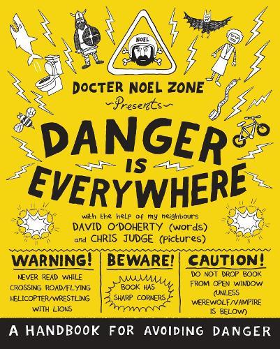 Danger Is Everywhere: A Handbook for Avoiding Danger - Danger Is Everywhere (Paperback)