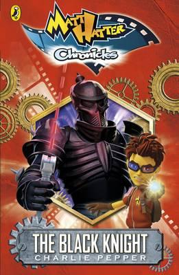 Matt Hatter Chronicles: The Black Knight (Book 1) - Matt Hatter Chronicles (Paperback)