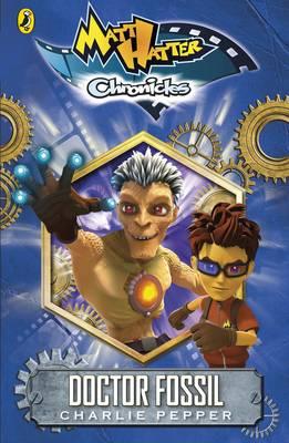 Matt Hatter Chronicles: Doctor Fossil (Book 2) - Matt Hatter Chronicles (Paperback)