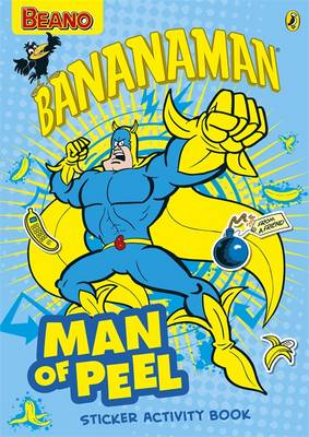 The Beano: 'Man of Peel' Bananaman Sticker Activity Book - The Beano (Paperback)