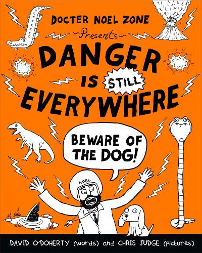 Danger is Still Everywhere: Beware of the Dog (Danger is Everywhere book 2) - Danger Is Everywhere (Paperback)