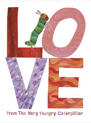 Love from the Very Hungry Caterpillar (Hardback)