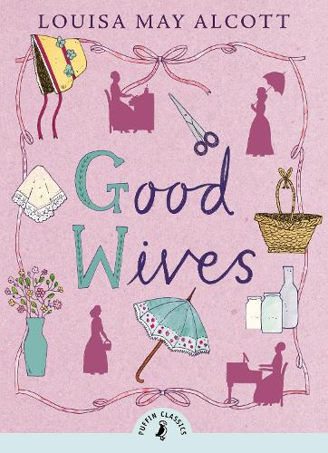 Good Wives - Puffin Classics (Paperback)
