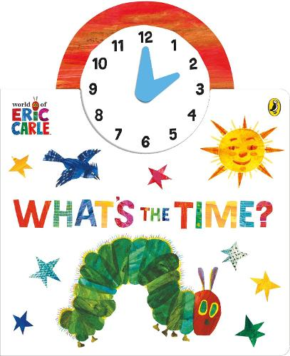The World of Eric Carle: What's the Time? (Board book)