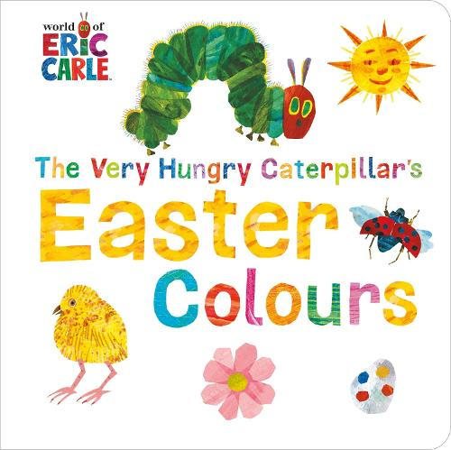 The Very Hungry Caterpillar's Easter Colours (Board book)