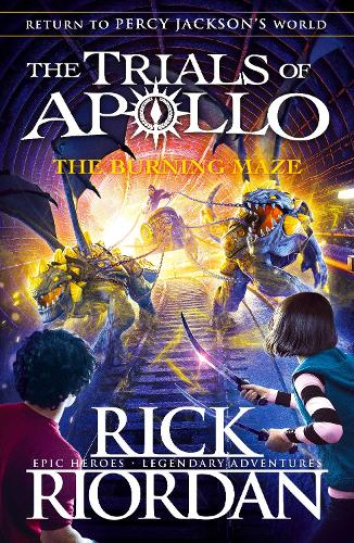 The Burning Maze (The Trials of Apollo Book 3) - The Trials of Apollo (Hardback)