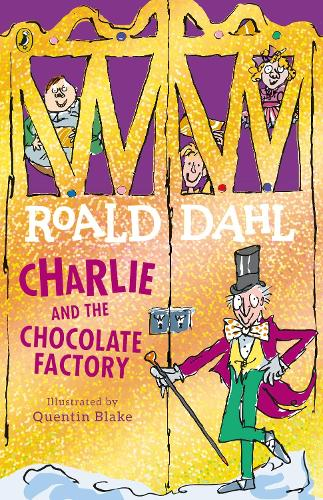 Charlie and the Chocolate Factory by Roald Dahl, Quentin Blake | Waterstones