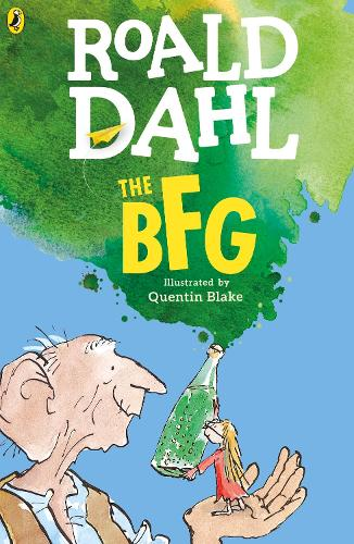 The BFG by Roald Dahl, Quentin Blake | Waterstones