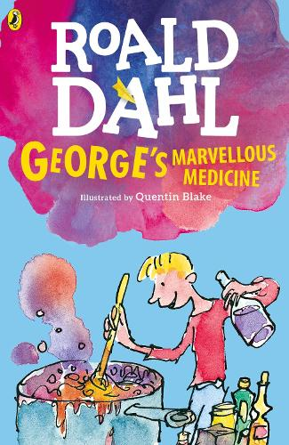 George's Marvellous Medicine by Roald Dahl, Quentin Blake ...