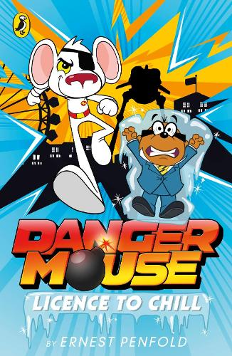 Danger Mouse: Licence to Chill: Case Files Fiction Book 1 - Danger Mouse (Paperback)