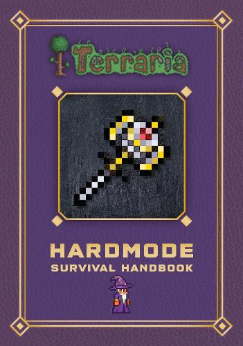 Terraria: Hardmode Survival Handbook - Terraria (Hardback)