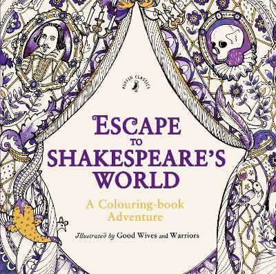 Escape to Shakespeare's World: A Colouring Book Adventure (Paperback)