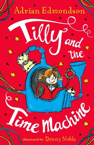 Tilly and the Time Machine: Special Edition (Hardback)