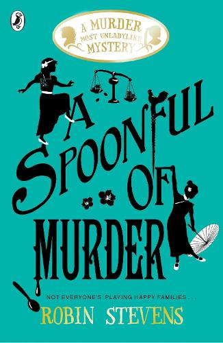 A Spoonful of Murder: A Murder Most Unladylike Mystery - Murder Most Unladylike Mystery (Paperback)