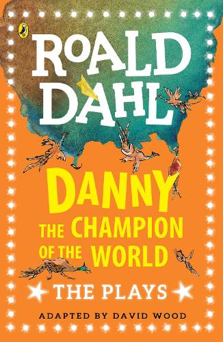 Danny the Champion of the World: The Plays (Paperback)