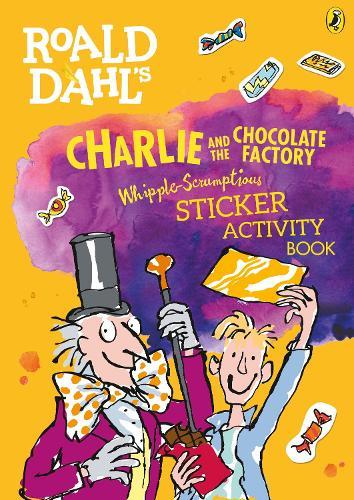 Roald Dahl's Charlie and the Chocolate Factory Whipple-Scrumptious Sticker Activity Book - Roald Dahl (Paperback)