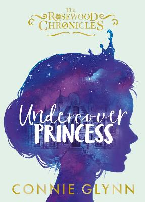 Undercover Princess - The Rosewood Chronicles (Hardback)